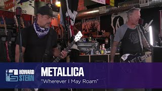 "Metallica ""Wherever I May Roam"" Live on the Stern Show"