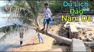 Lâm Vlog - Cuối Tuần Đi Du Lịch Đảo Nam Du | Biển Xanh và Trong Veo ( Nam Du Island Travel )