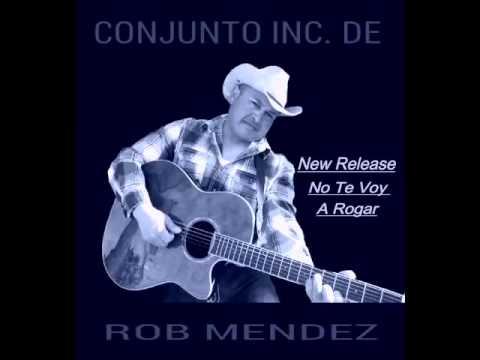 ROB MENDEZ Y SU CONJUNTO INC NO TE VOY A ROGAR