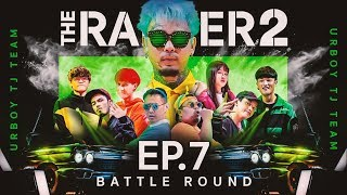 THE RAPPER 2 | EP.07 | BATTLE ROUND | URboyTJ TEAM | 25 มี.ค. 62 Full HD