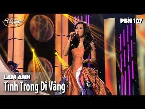 PBN 107 | Lam Anh - Tình Trong Dĩ Vãng