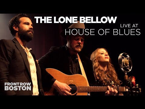 The Lone Bellow — Live at House of Blues (Full Set)