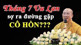Tháng 7 Vu Lan nhưng lại sợ ra đường gặp Cô Hồn? Cách cúng tế để Vong Linh được thụ hưởng