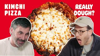 Kimchi Pizza: Is It Still a Pizza If You Eat It With Chopsticks? || Really Dough?
