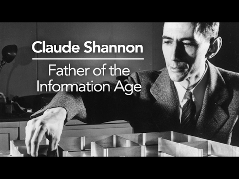 Claude Shannon - Father of the Information Age