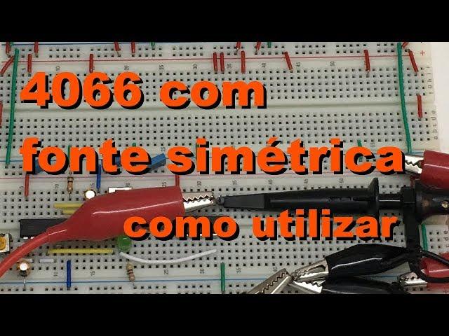 4066 COM FONTE SIMÉTRICA | Conheça Eletrônica! #063