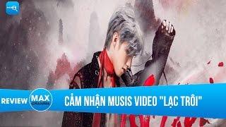 [MV] Lạc Trôi - Sơn Tùng M-tp Reaction ( Phản ứng sau khi xem ) | Maxchannel