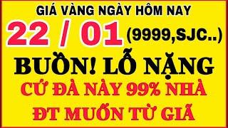 Giá vàng hôm nay 9999 ngày 22/1 | GIÁ VÀNG MỚI NHẤT || Bảng Giá Vàng SJC 9999 24K 18K 14K 10K