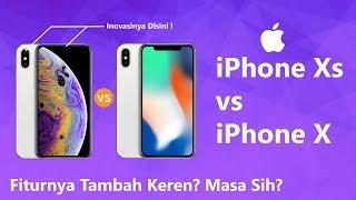 iPhone Xs vs iPhone X, Mending Mana? Inilah 3 Perbedaan Paling Signifikan!
