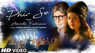 Phir Se – Amruta Fadnavis Ft Amitabh Bachchan