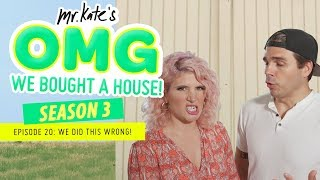 OMG We Did This Wrong! | OMG We Bought A House