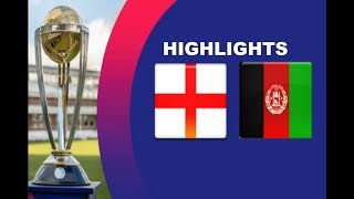 England vs Afghanistan - Match Highlights || Cricket World Cup 2019