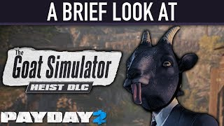 A brief look at The Goat Simulator Heist DLC. [PAYDAY 2]