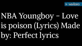 Nba youngboy- Love is poison (Until Death call my name) (Lyrics)