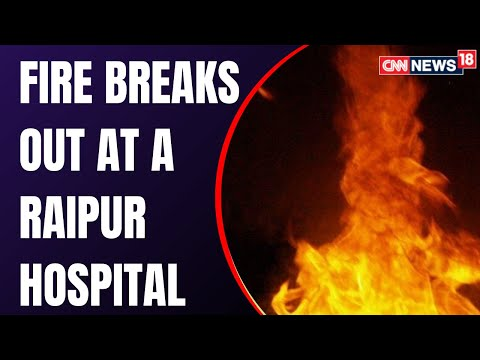 Four dead after fire breaks out at COVID hospital in Raipur