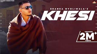 Khesi – Dhanda Nyoliwala
