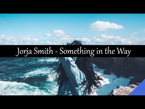 Jorja Smith - Something in the Way