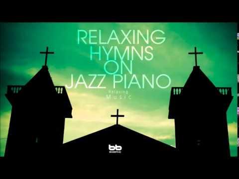Relaxing Hymns On Jazz Piano A Whole Hour of Spiritual Music ,찬송가 재즈 ,피아노 ,힐링뮤직