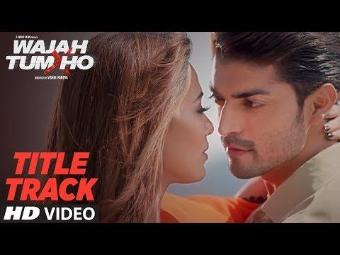 Wajah Tum Ho Lyrics - TItle Song | Sana Khan, Sharman Joshi