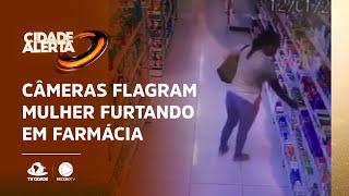 Câmeras flagram mulher furtando em farmácia