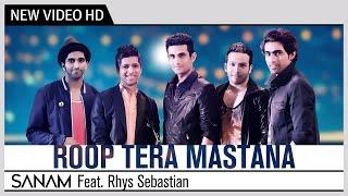 Roop Tera Mastana (Recreation Cover Song) – Sanam Ft Rhys Sebastian