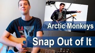 Arctic Monkeys - Snap Out of It (разбор)