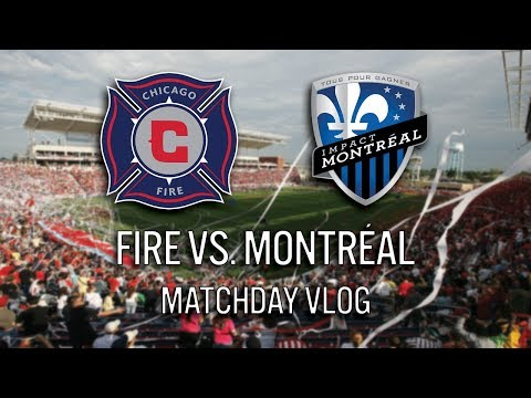 CHICAGO FIRE VS MONTREAL IMPACT - 2018 MLS MATCHDAY VLOG #cf97