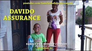 DAVIDO ASSURANCE (Mark Angel Comedy like) (family The Honest Comedy) (Episode 80)