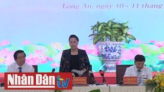 Chủ tịch Quốc hội Nguyễn Thị Kim Ngân làm việc tại Long An