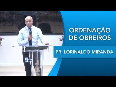 Pr. Lorinaldo Miranda   Ordenação de obreiros   Daniel 6.2   15 03 2020