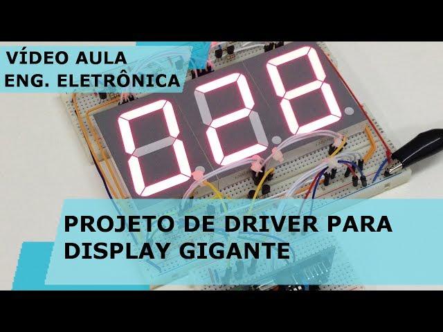 PROJETO DE DRIVER PARA DISPLAY GIGANTE | Vídeo Aula #173