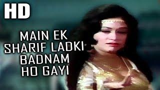 Main Ek Sharif Ladki Badnam Ho Gayi – Charas 1976