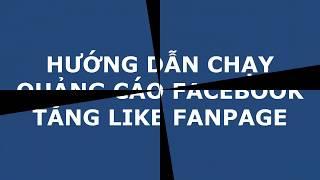 Hướng dẫn chạy quảng cáo tăng like Fanpage