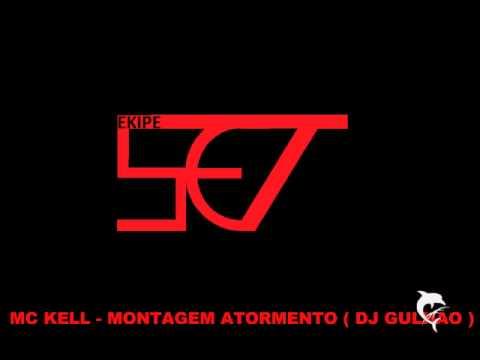 Baixar MC KELL - MONTAGEM ATORMENTO ( DJ GULHAO )