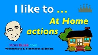 I Like To... Actions - At Home | English For Communication - Speaking Practice | ESL