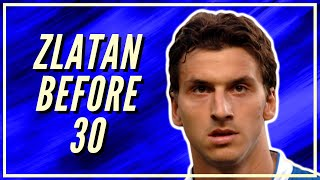 How Good Was Zlatan Ibrahimović Before Turning 30?