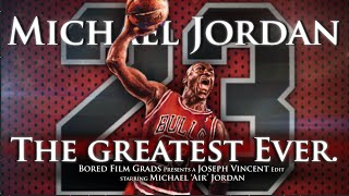 Michael Jordan - The Greatest Ever.