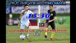 Trực Tiếp U22 INDONESIA vs U22 MALAYSIA VCK U22 Đông Nam Á