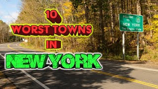 Top 10 WORST  towns in New York State. No need for sunscreen most the year.