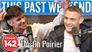 Dustin Poirier | This Past Weekend #142