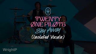 twenty one pilots - Shy Away (Vocals Only) [Near Studio Quality]