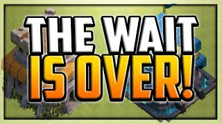THE WAIT IS OVER - LITERALLY! Clash of Clans UPDATE 2019