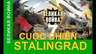 Cuộc chiến tranh vĩ đại - Tập 7: Cuộc chiến Stalingrad | Phim tài liệu lịch sử Thế chiến II