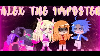 ALEX THE IMPOSTER!!  (inquisitormaster) -gacha club- ~among us~ ||skit||