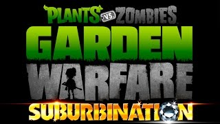 Garden Warfare experiencing Suburbination