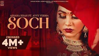 Soch – Afsana Khan – Avvy Verma Video HD