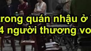 Hỗn chiến trong quán nhậu ở Thái Nguyên, 4 người thương vong
