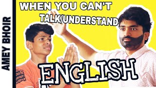 When you can't talk/understand ENGLISH !!!