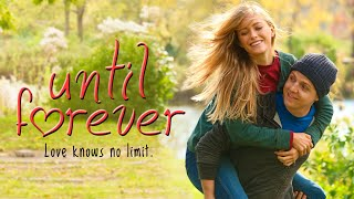 Until Forever (2016)   Full Movie   Stephen Anthony Bailey   Madison Lawlor   Jamie Anderson