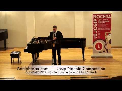 JOSIP NOCHTA COMPETITION GUNDARS KOKINS Sarabanda Suite nº2 by J S Bach